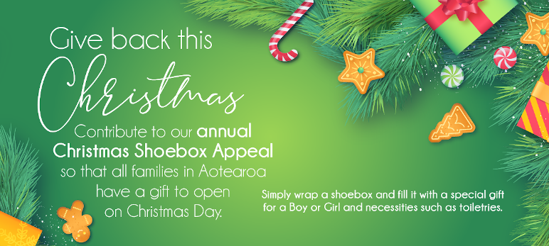 Give back this Christmas. Contribute to our annual Christmas Shoebox Appeal so that all families in Aotearoa have a gift to open on Christmas Day.